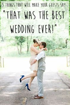 "5 Things That Will Make Your Guests Say: ""That Was the Best Wedding Ever!"""