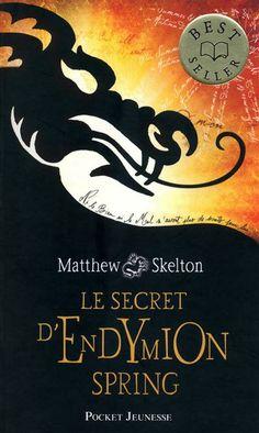 Le Secret d'Endymion Spring, de Matthew Skelton. Pocket jeunesse, 2011.