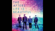 """The Afters - Believe (Waiting For An Answer) - New Album """"Life Is Beauti..."""