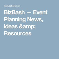 BizBash — Event Planning News, Ideas & Resources