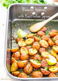 A super easy, fresh and delicious recipe for Roasted Potatoes with East Indian Spices. Indian spiced potatoes get a new flavor dimension with the addition of mint, cilantro and lime juice.