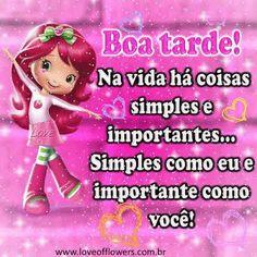 Boa Tarde! Na vida há coisas simples e importante.. Simples como eu e importante como você!♥♥