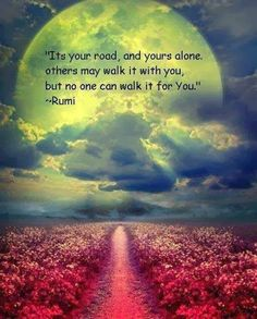 """oursweetinspirations: """" It`s your road,and yours alone… More sweet inspirations at: www.oursweetinspirations.com """""""