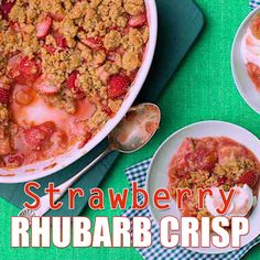 This wholesome and delicious Strawberry Rhubarb Crisp combines sweet and tart to make the ultimate old-fashioned dessert in one hour's time.