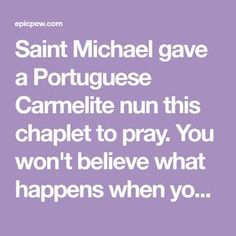 Saint Michael gave a Portuguese Carmelite nun this chaplet to pray. You won't believe what happens when you receive communion after praying this prayer!