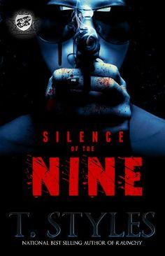 Silence of the Nine (The Cartel Publications Presents) by T. Styles,http://www.amazon.com/dp/0989084582/ref=cm_sw_r_pi_dp_Lypssb0BQC1DHJ6G