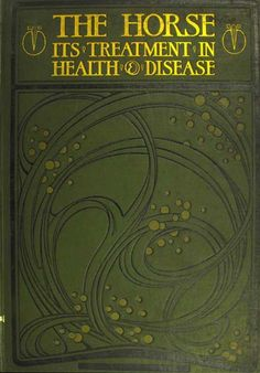 The Horse its treatment in health and disease designed by Talwin Morris for Gresham Publishing, London, 1906 From http://special.lib.gla.ac.uk/exhibns/month/nov2008.html