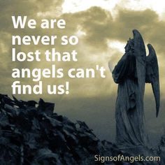 We are never so lost that angels can't find us!
