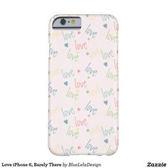 Love iPhone 6, Barely There Barely There iPhone 6 Case