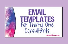 Email Templates that I use for my Thirty-One Gifts business!