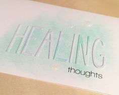 Healing thoughts card using ink blending on the background and the Neat & Tangled Journaling Alphas dies.