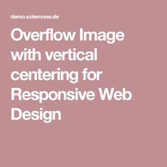 Overflow Image with vertical centering for Responsive Web Design