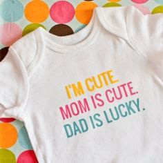 Create a custom baby onesie with your own saying with heat transfer.