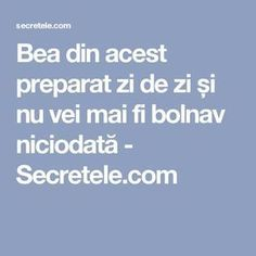 Bea din acest preparat zi de zi și nu vei mai fi bolnav niciodată - Secretele.com Good To Know, Health Benefits, Herbalism, Cancer, Remedies, Health Fitness, Healthy, Pandora, Gardening