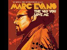 Marc Evans - The Way You Love Me  Brings back memories!! Ayeye