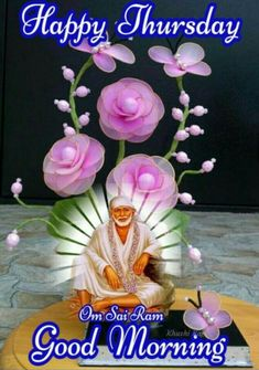 Thursday Morning, Good Morning, Om Sai Ram, Sai Baba, Painting, Night, Life, Indian Gods, Buen Dia