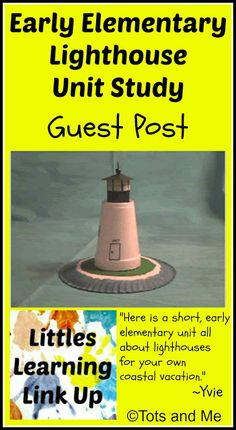 Tots and Me... Growing Up Together: Littles Learning Link Up: Guest Post: Early Elementary Lighthouse Unit Study #lighthouses #unitstudy #guestpost #homeschool