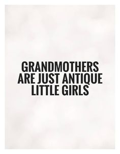 Unique Grandmother Quote Little Girls