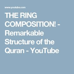 THE RING COMPOSITION! - Remarkable Structure of the Quran - YouTube