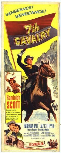 7th Cavalry (1956) Stars: Randolph Scott, Barbara Hale, Jay C. Flippen, Frank Faylen, Jeanette Nolan, Denver Pyle, Harry Carey Jr., Director: Joseph H. Lewis