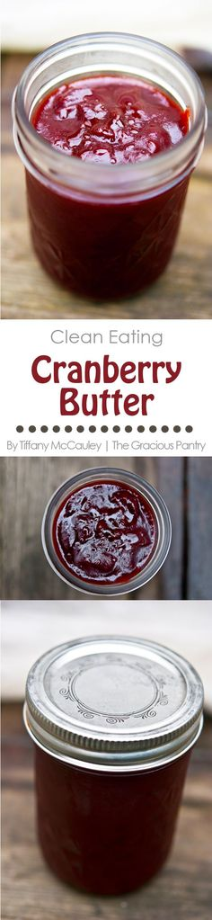 Clean Eating Cranberry Butter is the perfect topping for your holiday morning toast or your evening ice cream. It also makes fantastic holiday, homemade gifts!!