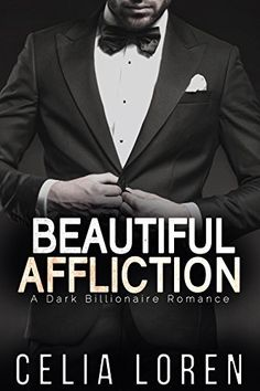 Beautiful Affliction (A Dark Billionaire Romance) by Celia Loren, http://www.amazon.com/dp/B00W4DJA5M/ref=cm_sw_r_pi_dp_tL7pvb148T1DV