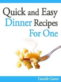 Quick and Easy Dinner Recipes For One by Danielle Garner, http://www.amazon.com/gp/product/B0092VEBWG/ref=cm_sw_r_pi_alp_gdOyqb1C1XFR5