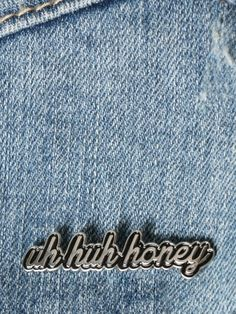 Uh Huh Honey Enamel Pin - Gypsy Warrior