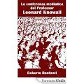"""Fino a sabato 9 agosto """"La conferenza mediatica del Professor Leonard Knowall"""" in promozione gratuita. http://www.amazon.it/dp/B00HMUIHSS"""
