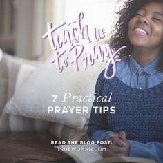7 Practical Prayer Tips | True Woman Blog | Revive Our Hearts