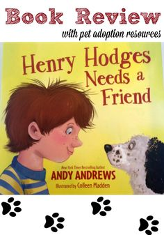 Review of the children's book Henry Hodges Needs a Friend, along with a list of resources for adopting a pet!