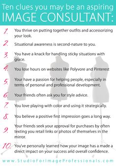 Ten clues you may be an aspiring image consultant. http://www.studioforimageprofessionals.com #fashioncareer #career #wardrobe