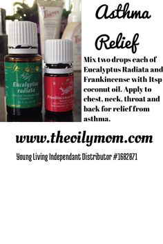 Get relief from asthma with essential oils. Use Frankincense and Eucalyptus Radiata for asthma relief! Young Living Independant distributor #1682871 #naturalasthmarelief