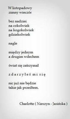 Nieszyn Jasińska Poem Quotes, Poems, Feeling Down, How Are You Feeling, Poetry Poem, Stephen Hawking, Word Porn, Motto, Love Story