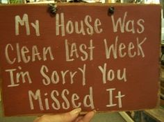 My House was Clean Last Week by moma2u
