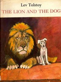 """The Lion and the Dog by Lev Tolstoy. Two stories """"The Lion and the Dog"""", and """"The Eagle"""". Translated from the Russian. Illustrations by Victor Duvidov."""