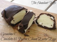 Grandma's Chocolate & Butter Cream Easter Eggs {The Abundant Wife}  This is an annual family favorite!  They are soooo rich and delicious, you'll have to eat them one slice at a time.  :)