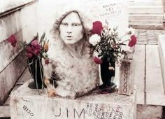 Jim Morris Gravesite Pere Lachaise Cemetery in Paris which was established in 1804 by Napoleon Bonaparte.  Also burial site of Edith Piaf, Max Ernst and Oscar Wilde.