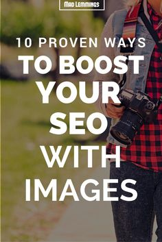 10 Ways To Improve Your Image SEO Today - Learn how you can easily get your images found by optimizing your images SEO.