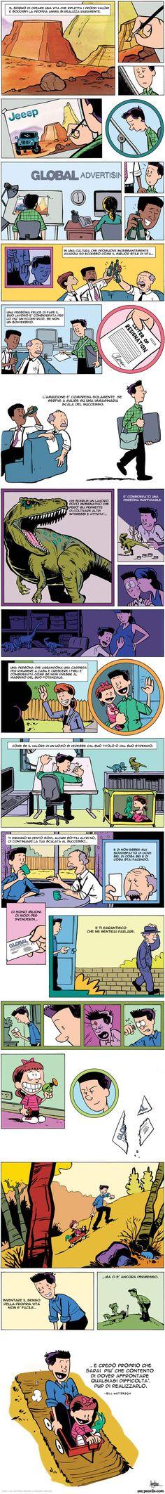 dall'autore di Calvin una bellissima striscia dedicata a quelli come me che hanno scelto un diverso stile di vita :)