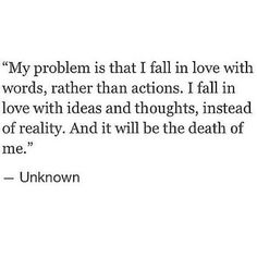 My problem is that I fall in love with words