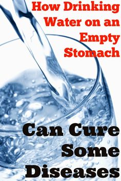 How To Cure Health Ailments by Drinking Water On An Empty Stomach - MyThirtySpot