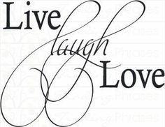 Live Laugh Love live-laugh-love