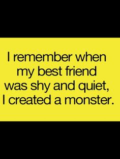 Omg, I was that shy and quiet kid. Now I am a loud weirdo