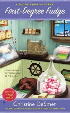 First Degree Fudge by Christine DeSmet