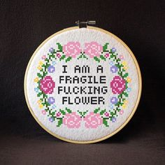 I am a fragile f*cking flower~* #subversivecrossstitch #crossstitch #crossstitching #sassy #needlecraft #fragile #introvert #sensitive #xstitch