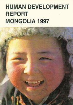 Human Development Report Mongolia 1997 Cover and Report Human Development Report, Town Hall Meeting, Austerity, International Development, Mongolia, New Age, Case Study, 1990s, Cover