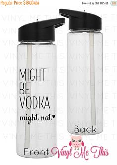 ON SALE Might be Vodka Might not waterbottle funny water