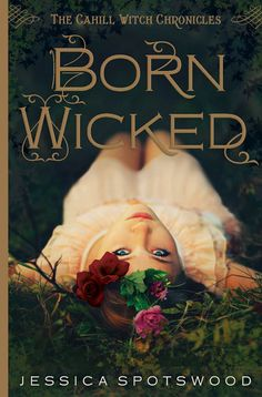 Born Wicked by Jessica Spotswood: Book I of The Cahill Witch Chronicles. Witches! I love witches but I've never read a book about them. The cover is gorgeous and so is Finn! A historical magic romantic novel that will keeps you on your toes! Putnam Juvenile