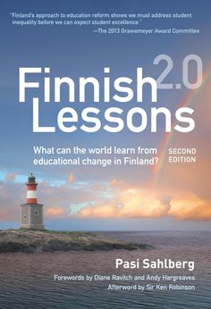 Finnish Lessons 2.0: What Can the World Learn from Educational Change in Finland? - Pasi Sahlberg - Google Books